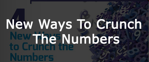 New Ways TO Crunch The Numbers