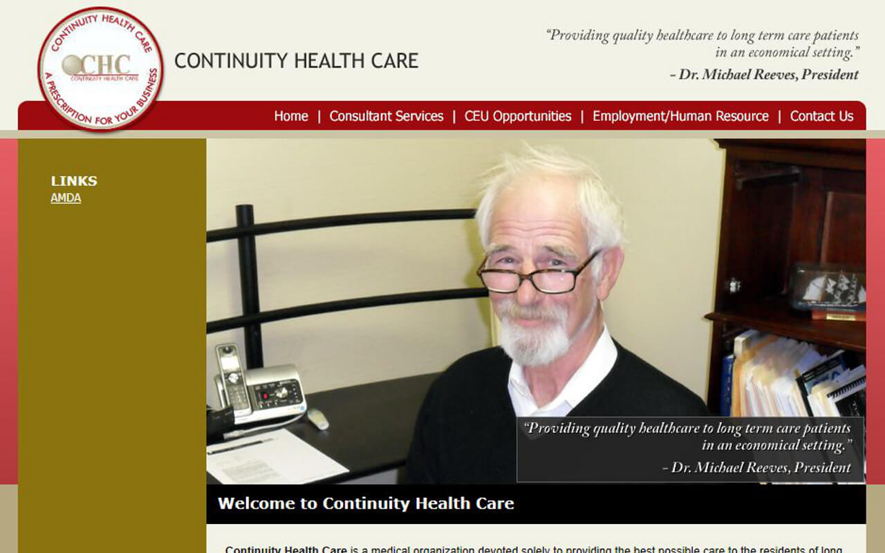 Continuity Health Care is a medical organization devoted solely to providing the best possible care to the residents of long term care and assisted living facilities. Since 1997, Continuity Health Care has grown from one physician providing our services to five Montgomery nursing facilities into a network of physicians, nurse practitioners, clinical nurse practitioners, registered nurses and LPN�s. Continuity Health ...