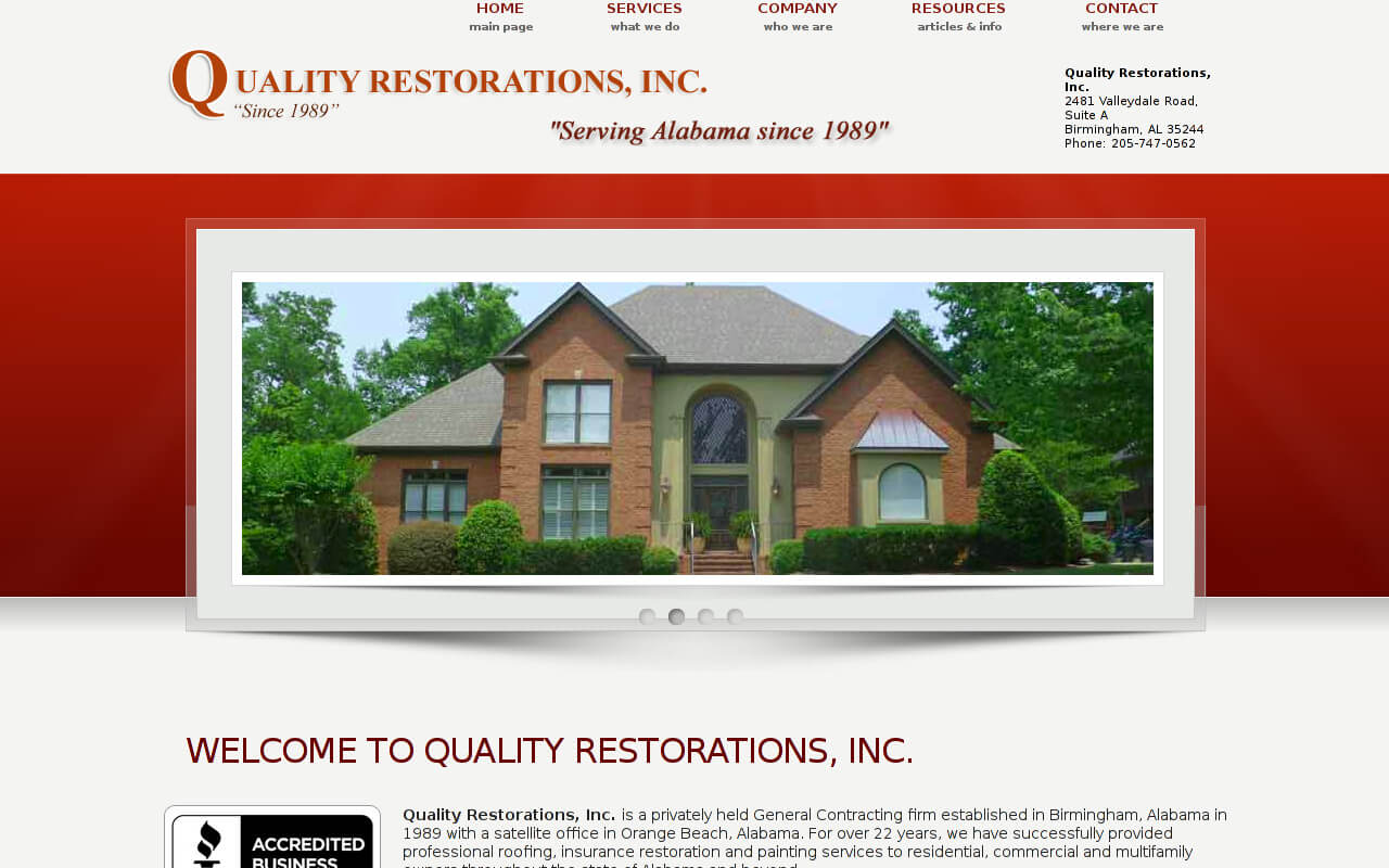 Quality Restorations, Inc. is a privately held General Contracting firm established in Birmingham, Alabama in 1989 with a satellite office in Orange Beach, Alabama. For over 22 years, we have successfully provided professional roofing, insurance restoration and painting services to residential, commercial and multifamily owners throughout the state of Alabama and beyond.