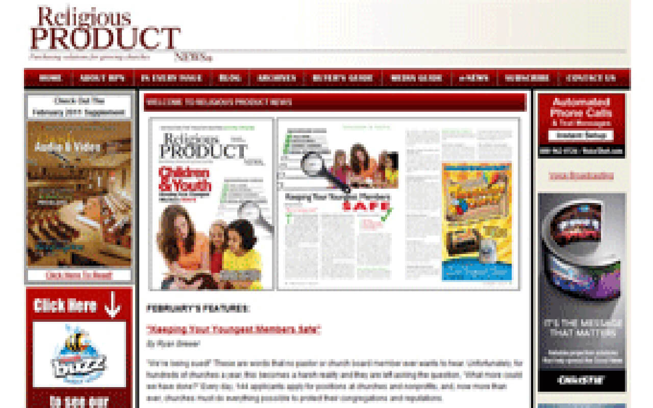 Religious Product News provides the latest information and resources about products, furnishings, building supplies, technology, media and more for today's growing churches. Developed with a non-denominational view, this monthly publication introduces church leaders and pastors to new products that are helping churches grow in membership, energize their worship experiences, and initiate new Christian ministries.